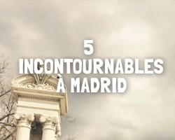 Incontournables Madrid