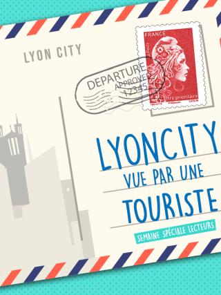 Lyon vue par une touriste