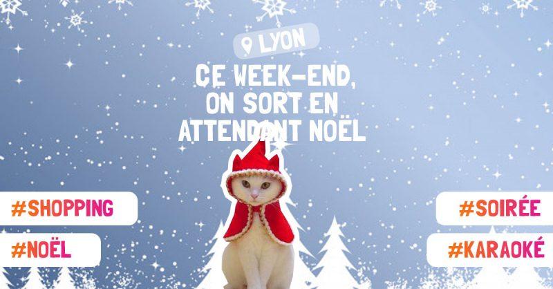 Que Faire A Lyon Ce Weekend 21 22 23 Decembre 2018