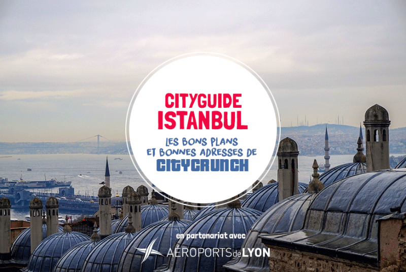 city guide ISTANBUL Lyon CItycrunch