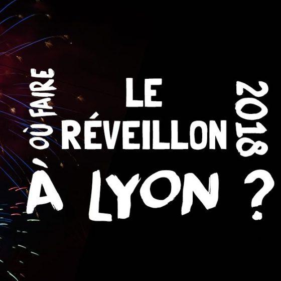 Où faire le réveillon 2018 à Lyon ?