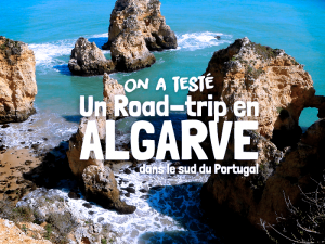 guide road-trip algarve Lyon CityCrunch