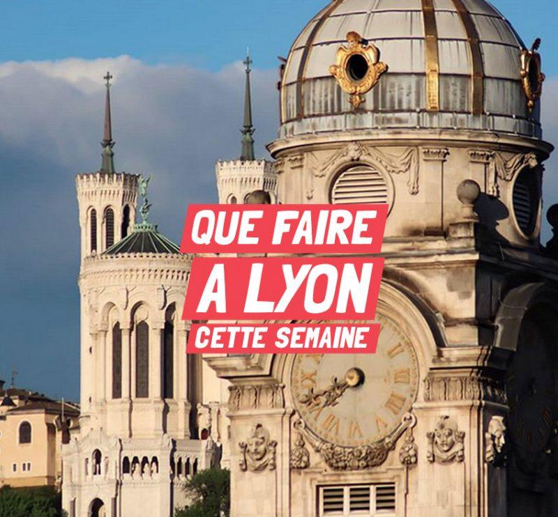 Que faire a Lyon cette semaine ?
