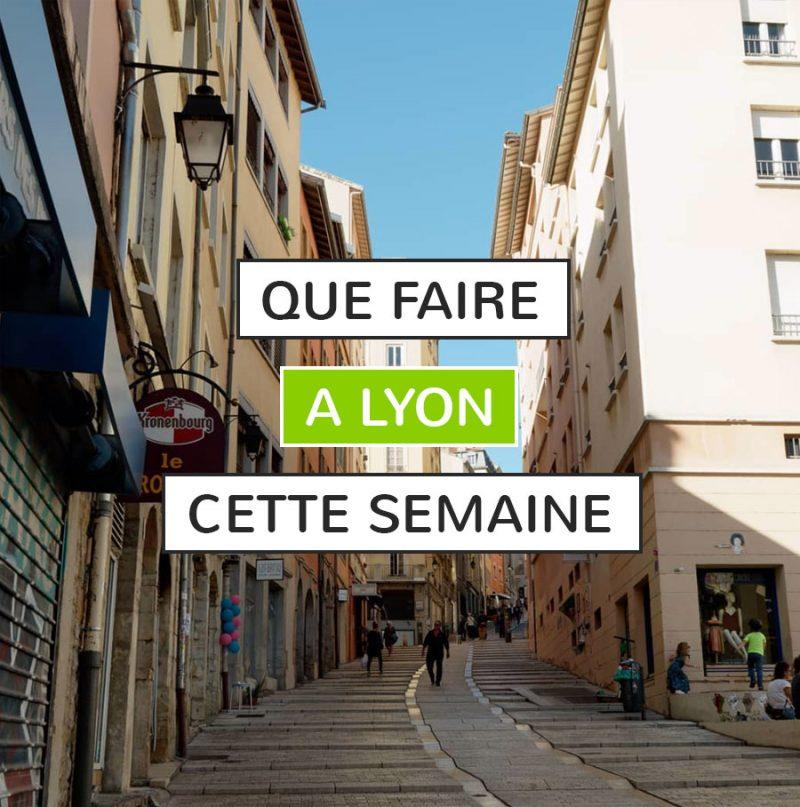 Que faire à Lyon cette semaine ?