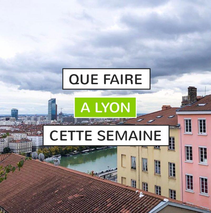 Que faire à Lyon cette semaine?