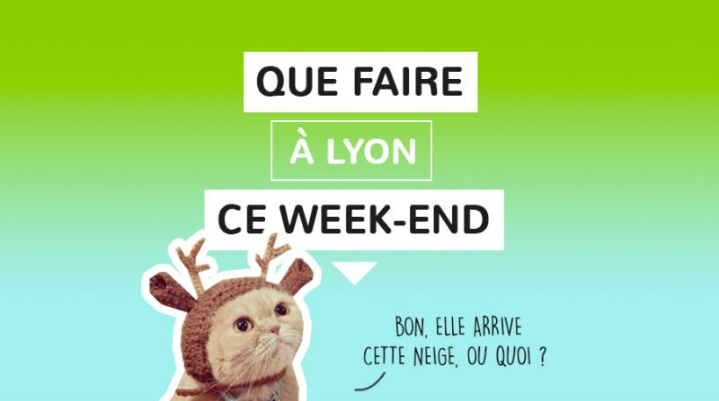 Que faire à Lyon ce week-end ?