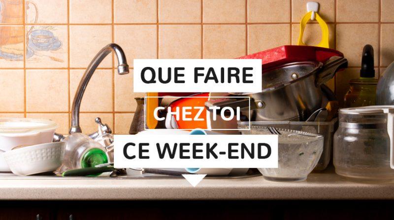 Que faire chez soi ce week-end