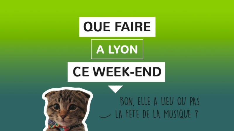 Que faire a Lyon ce week-end