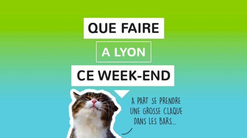 Que faire à Lyon ce week-end ?