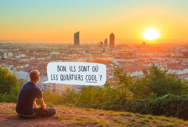 Où habiter à Lyon ?