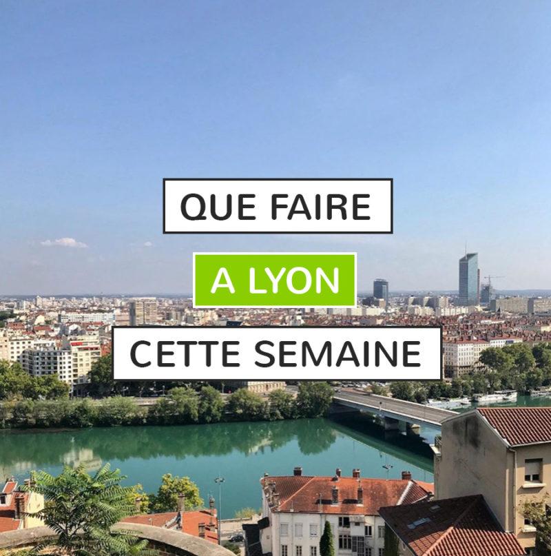 Que faire à Lyon cette semaine.