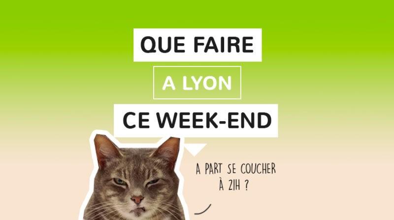 Lyon ce week-end ?